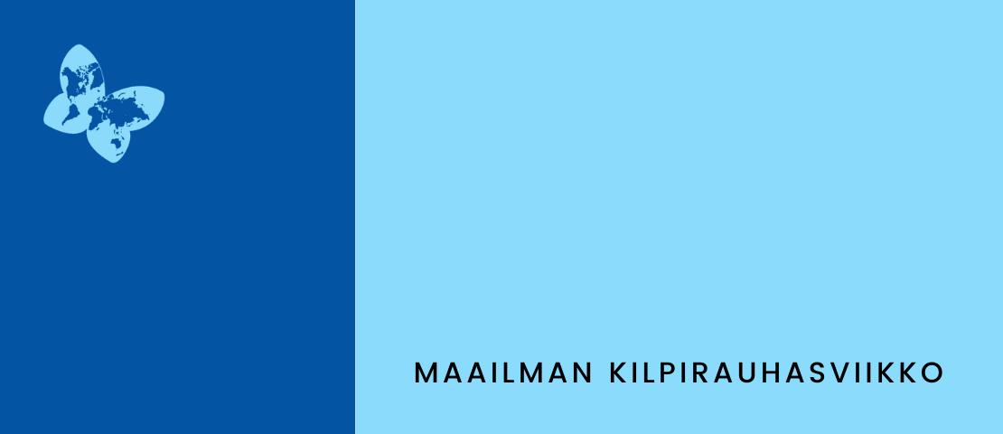 Yksinkertainen sininen värikuva, jonka vasemmassa yläkulmassa on Thyroid Federation Internationalin perhoslogo ja sen alla teksti maailman kilpirauhasviikko.